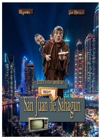 Entrevistas insólitas. Hoy, San Juan de Sahagún